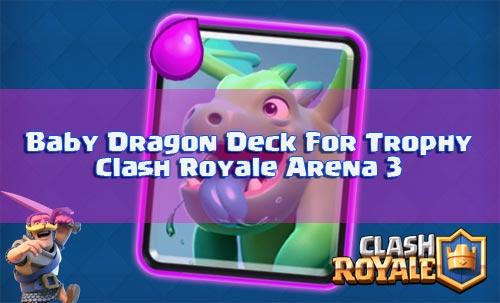 Mendapatkan Banyak Tophy Dengan Deck Baby Dragon Arena 3