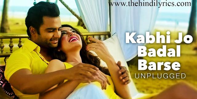 Kabhi Jo Baadal Barse Lyrics - Arijit Singh