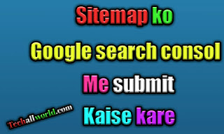 Sitemap ko google search consol me submit kaise kare