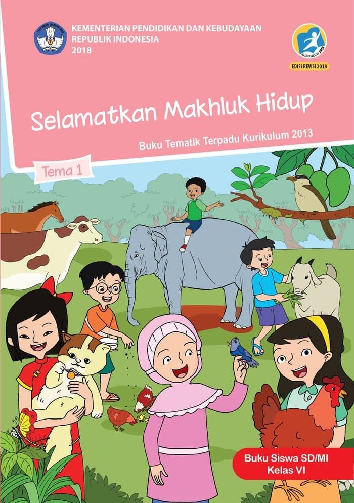 Buku Siswa Tematik SD Kelas VI Tema 1 Selamatkan Makhluk Hidup