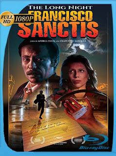 La Larga Noche de Francisco Sanctis (2016) HD [1080p] Latino [GoogleDrive] SilvestreHD