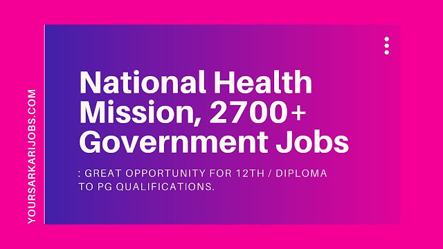 National Health Mission, 2700+ Government Jobs