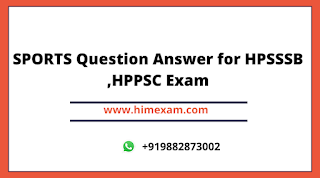 SPORTS Question Answer for HPSSSB ,HPPSC Exam