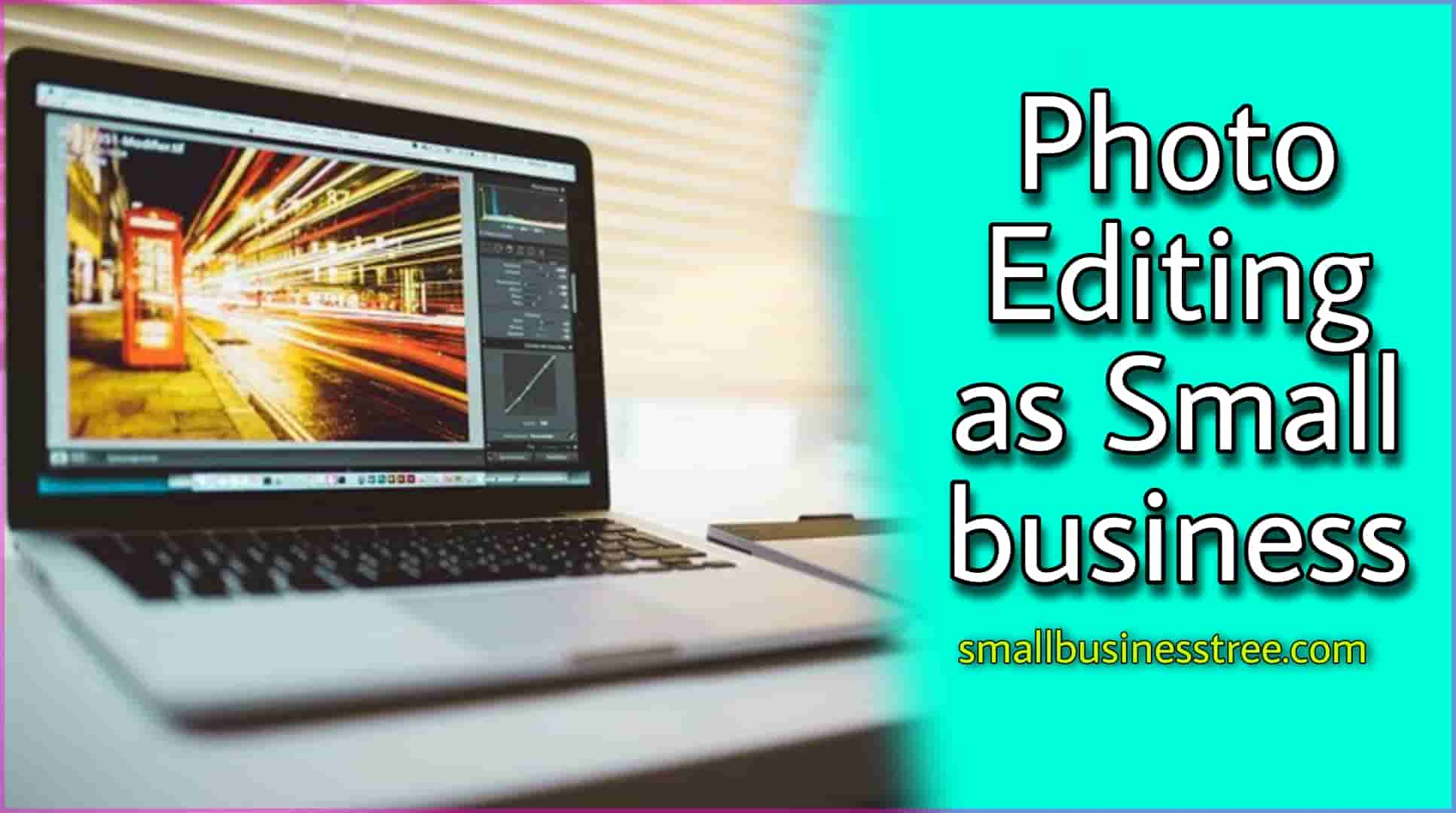 Photo Editing as a Business