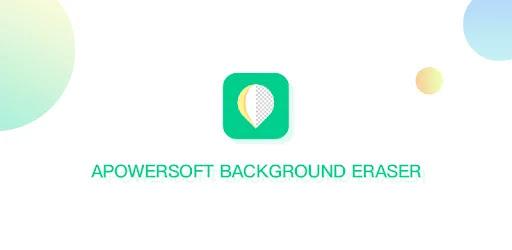 تنزيل Apowersoft Background Eraser  برنامج إزالة صورة الخلفية تلقائيًا للاندرويد