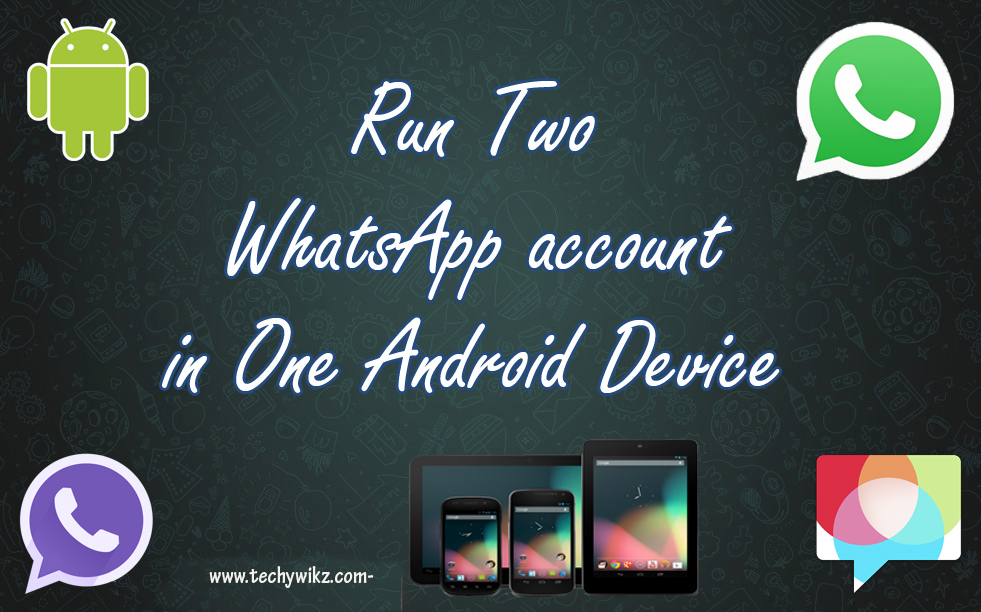 Use two whatsapp account in one phone-Android (No Root) - Amazing Things