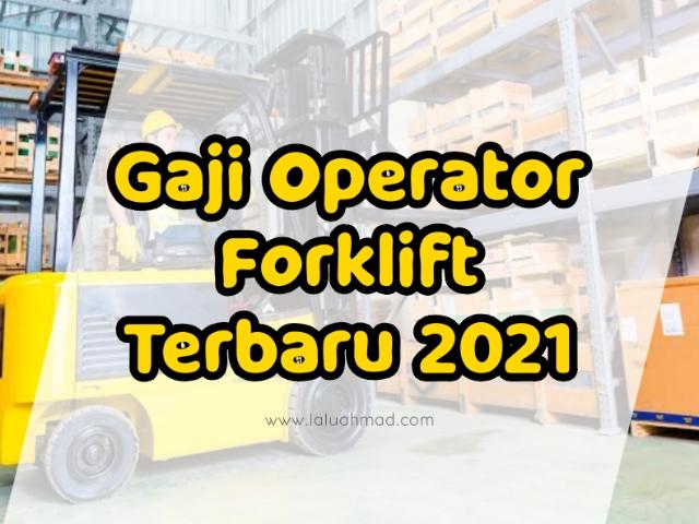 Gaji Operator Forklift Terbaru 2021