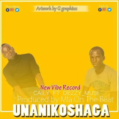Download Audio | Caily ft Dezzy Music - Unanikoshaga
