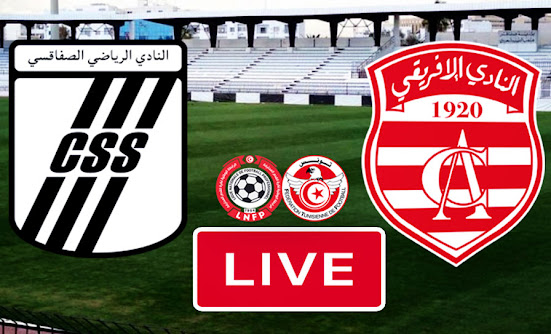 Ligue 1 Tunisie Match CS Sfaxien vs Club Africain Live Streaming
