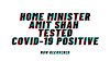 Home Minister Amit Shah tests COVID-19 positive, admitted to the Hospital