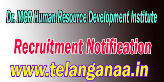 Dr. MCR Human Resource Development Institute Hyderabad Recruitment Notification 2016