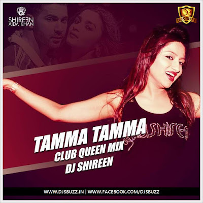 TAMMA TAMMA AGAIN – DJ SHIREEN (Club Queen Mix)