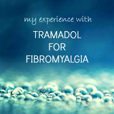 personal story of Tramadol for Fibromyalgia