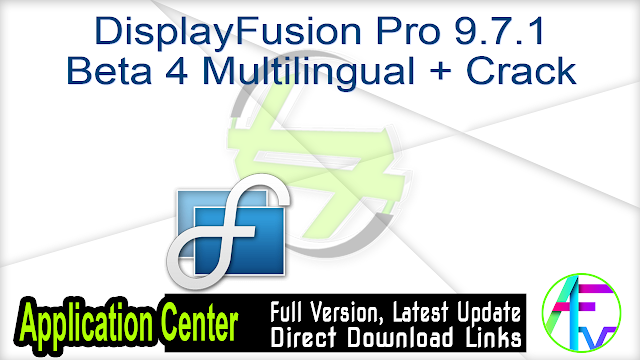 DisplayFusion Pro 9.7.1 Beta 4 Multilingual + Crack
