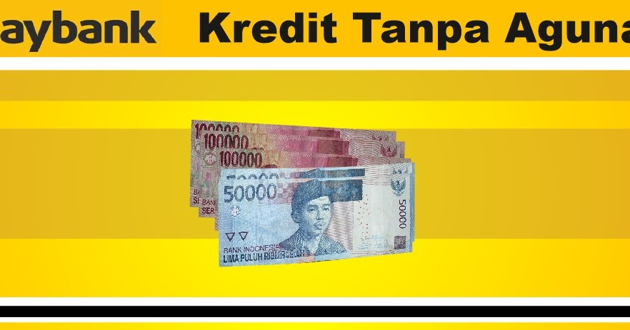 Tabel Kredit Pinjaman Uang Tanpa Agunan BII Maybank 2018 ...