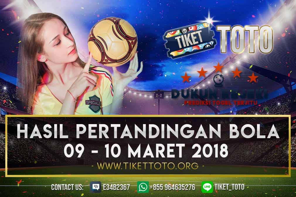 HASIL PERTANDINGAN BOLA 09 – 10 MARET 2019