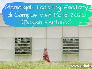 Menjelajah Teaching Factory di Campus Visit Polije 2020 (Bagian Pertama)