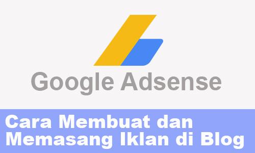 cara membuat dan memasang iklan google adsense