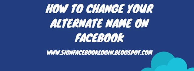 How To Change Your Alternate Name On Facebook