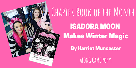 Chapter Book of the Month: Isadora Moon Makes Winter Magic