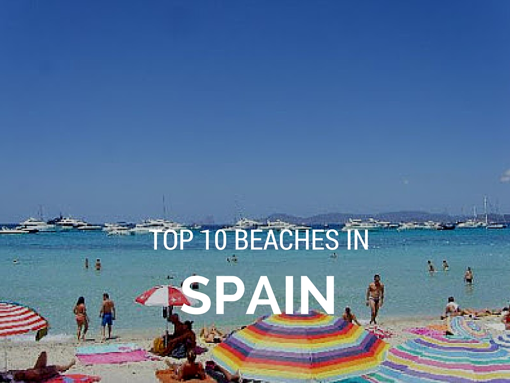 What are the top 10 beaches in spain shariluxtravel many visitors to spain spend their time visiting the major tourist sites in barcelona seville and madrid while others want to chill on one of the many publicscrutiny Image collections
