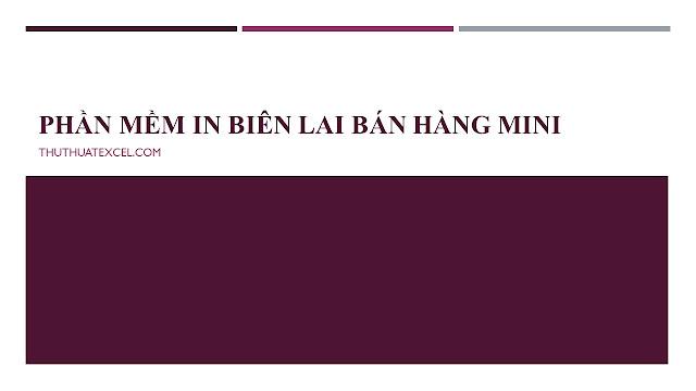 Phần Mềm In Biên Lai Hóa Đơn Thanh Toán Bằng Excel Miễn Phí