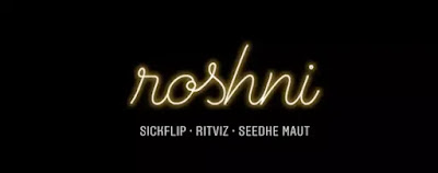 ROSHNI Lyrics - Ritviz feat. Seedhe Maut