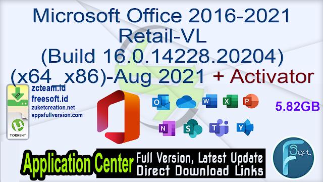 Microsoft Office 2016-2021 Retail-VL (Build 16.0.14228.20204) (x64_x86)-Aug 2021 + Activator_ ZcTeam.id