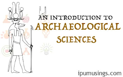 INTRODUCTION TO ARCHAEOLOGICAL SCIENCES (#chemistry)(#ipumusings)(#archaeology)(#eduvictors)