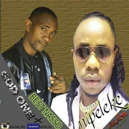 Download Mp3 | God One ft Best Nasso - Nipeleke