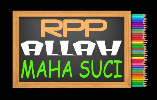 RPP PAI Kelas 2 Semester 2 Tahun 2020/2021, Materi Allah Maha Suci