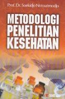 METODOLOGI PENELITIAN KESEHATAN Pengarang : Prof. Dr. Soekidjo Notoatmodjo Penerbit : Rineka Cipta
