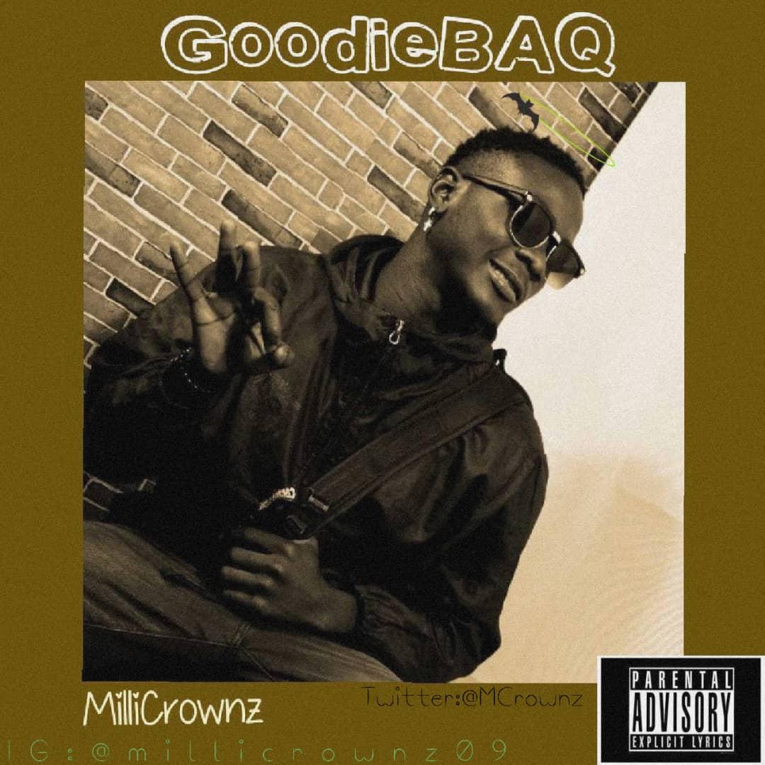 Music : MILLICROWNZ - GOODIE_BAQ