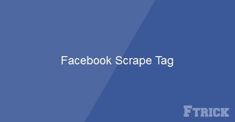 Hướng dẫn thêm Facebook Scrape Tag cho website để hiển thị đẹp hơn trên Facebook