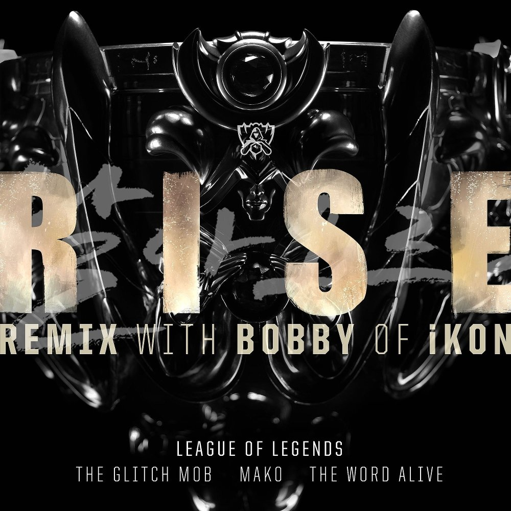 League of Legends – RISE Remix (Feat. BOBBY of iKON) – Single