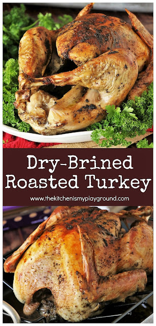 Dry-Brined Roasted Turkey + Tips for Roasting & Resting That Bird ~ Follow this straight-forward recipe for Dry-Brined Roasted Turkey to bake up one moist, tender, and flavorful bird.  It's actually easy to do!  www.thekitchenismyplayground.com