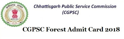 CGPSC Forest Admit Card 2018