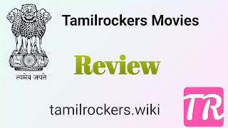 Movie Download and  Review By Tamilrockers