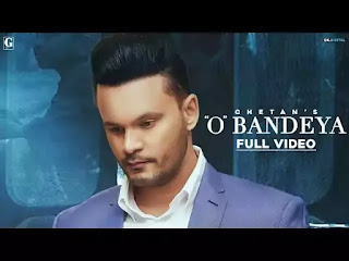 O Bandeya Lyrics - Chetan - Latest Punjabi Song