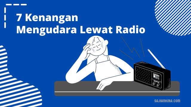 7-kenangan-mengudara-lewat-radio