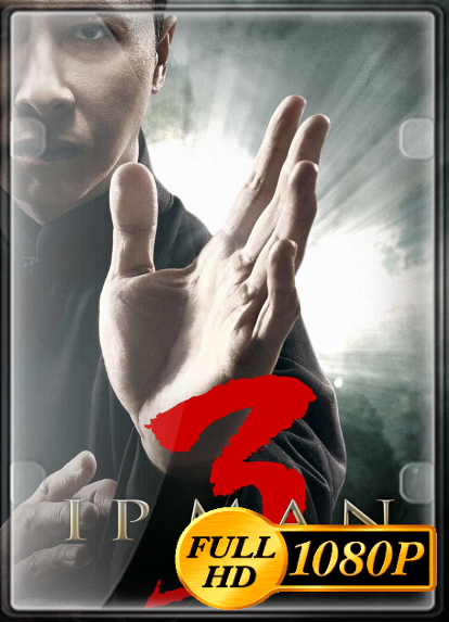 Ip Man 3 (2015) FULL HD 1080P LATINO/CHINO