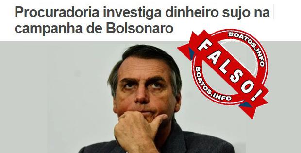 Fake News - Procuradoria investiga dinheiro sujo na campanha de Bolsonaro - #Fake