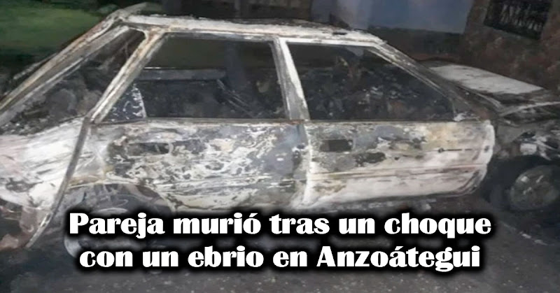 Pareja murió tras un choque con un ebrio en Anzoátegui