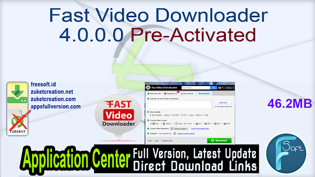 Fast Video Downloader 4.0.0.0 Pre-Activated