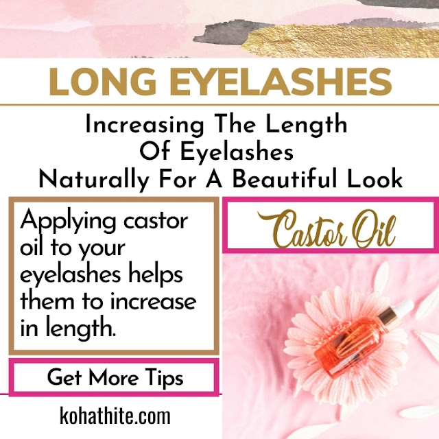 Increasing The Length Of Eyelashes Naturally For A Beautiful Look