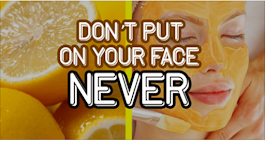 10 THINGS YOU SHOULD NEVER PUT ON YOUR FACE! (NUMBER 9 WILL COMPLETELY DISAPPOINT YOU)