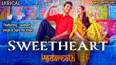 Sweetheart Lyrics - Kedarnath | Dev Negi