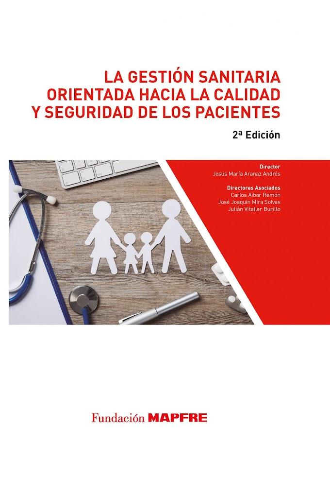 """""""La gestión sanitaria orientada hacia la calidad y seguridad de los pacientes"""", Segunda Edición"""
