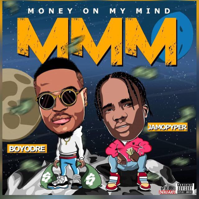 FAST DOWNLOAD; BOYODRE -MONEY ON MY MIND {MMM}