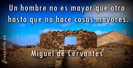 Frases famosas - Miguel de Cervantes
